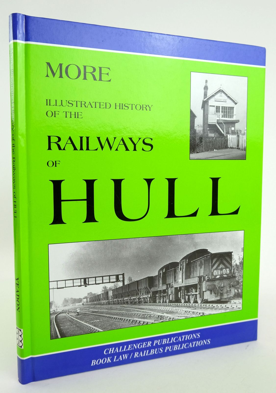 Photo of MORE ILLUSTRATED HISTORY OF THE RAILWAYS OF HULL written by Yeadon, W.B. published by Booklaw Railbus (STOCK CODE: 1820117)  for sale by Stella & Rose's Books