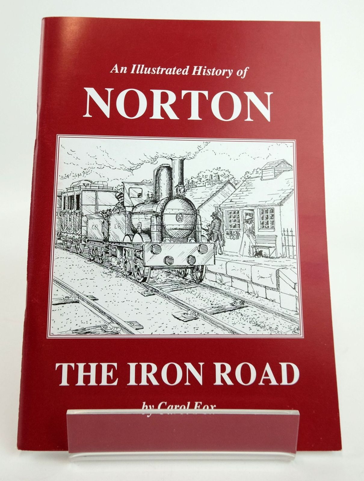 Photo of AN ILLUSTRATED HISTORY OF NORTON: THE IRON ROAD written by Fox, Carol published by Fearns & Co. (STOCK CODE: 1820119)  for sale by Stella & Rose's Books