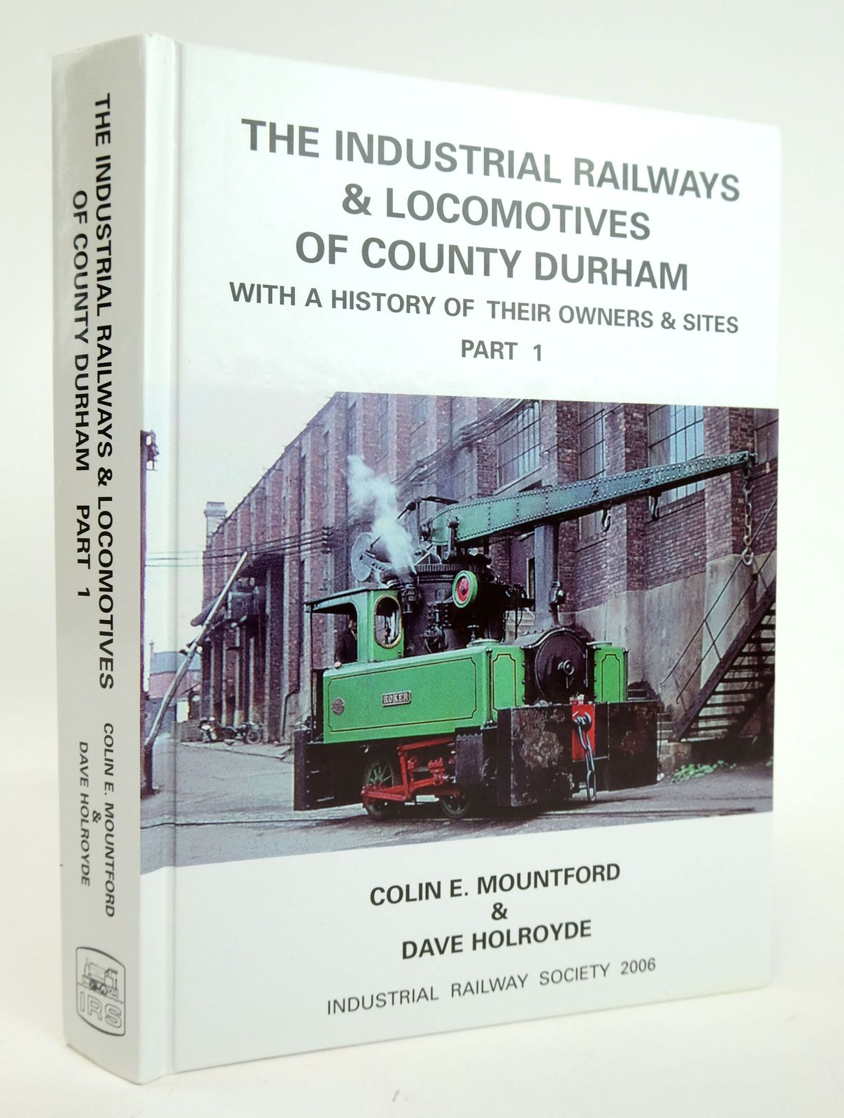 Photo of THE INDUSTRIAL RAILWAYS & LOCOMOTIVES OF COUNTY DURHAM WITH A HISTORY OF THEIR OWNERS & SITES PART 1- Stock Number: 1820120