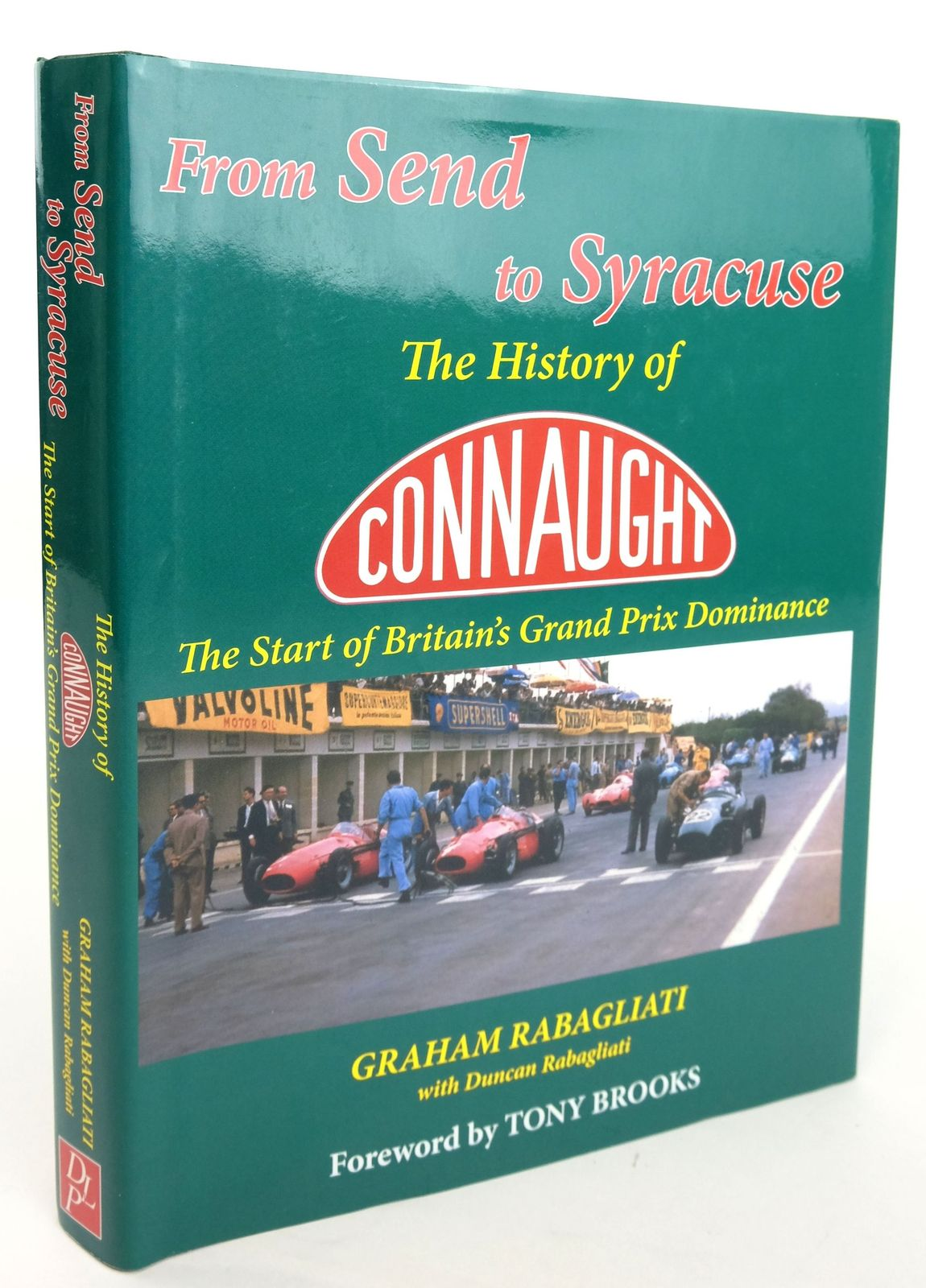 Photo of FROM SEND TO SYRACUSE: THE HISTORY OF CONNAUGHT THE START OF BRITAIN'S GRAND PRIX DOMINANCE written by Rabagliati, Graham published by Douglas Loveridge Publications (STOCK CODE: 1820137)  for sale by Stella & Rose's Books