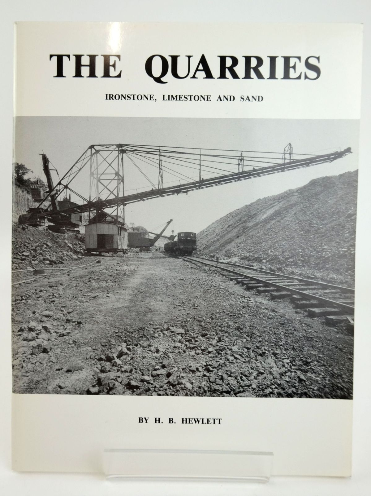 Photo of THE QUARRIES: IRONSTONE, LIMESTONE AND SAND written by Hewlett, H.B. published by Rutland Railway Museum (STOCK CODE: 1820148)  for sale by Stella & Rose's Books