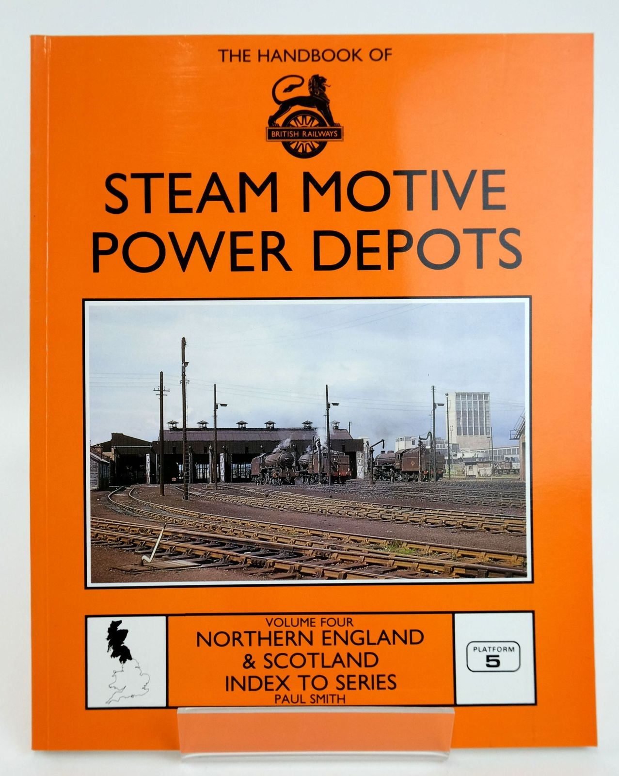 Photo of THE HANDBOOK OF STEAM MOTIVE POWER DEPOTS VOLUME FOUR written by Smith, Paul published by Platform 5 (STOCK CODE: 1820149)  for sale by Stella & Rose's Books