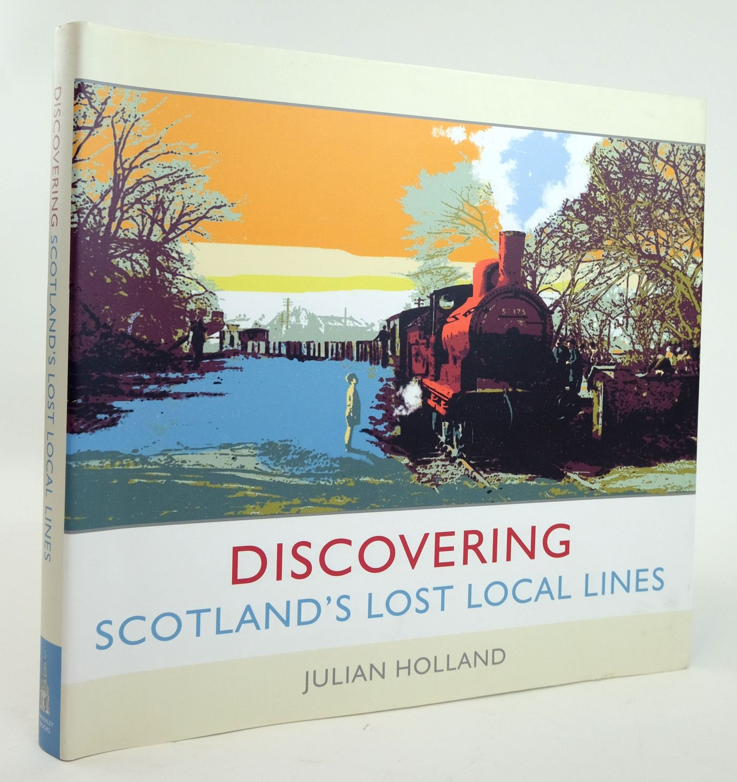 Photo of DISCOVERING SCOTLAND'S LOST LOCAL LINES written by Holland, Julian published by Waverley Books (STOCK CODE: 1820154)  for sale by Stella & Rose's Books