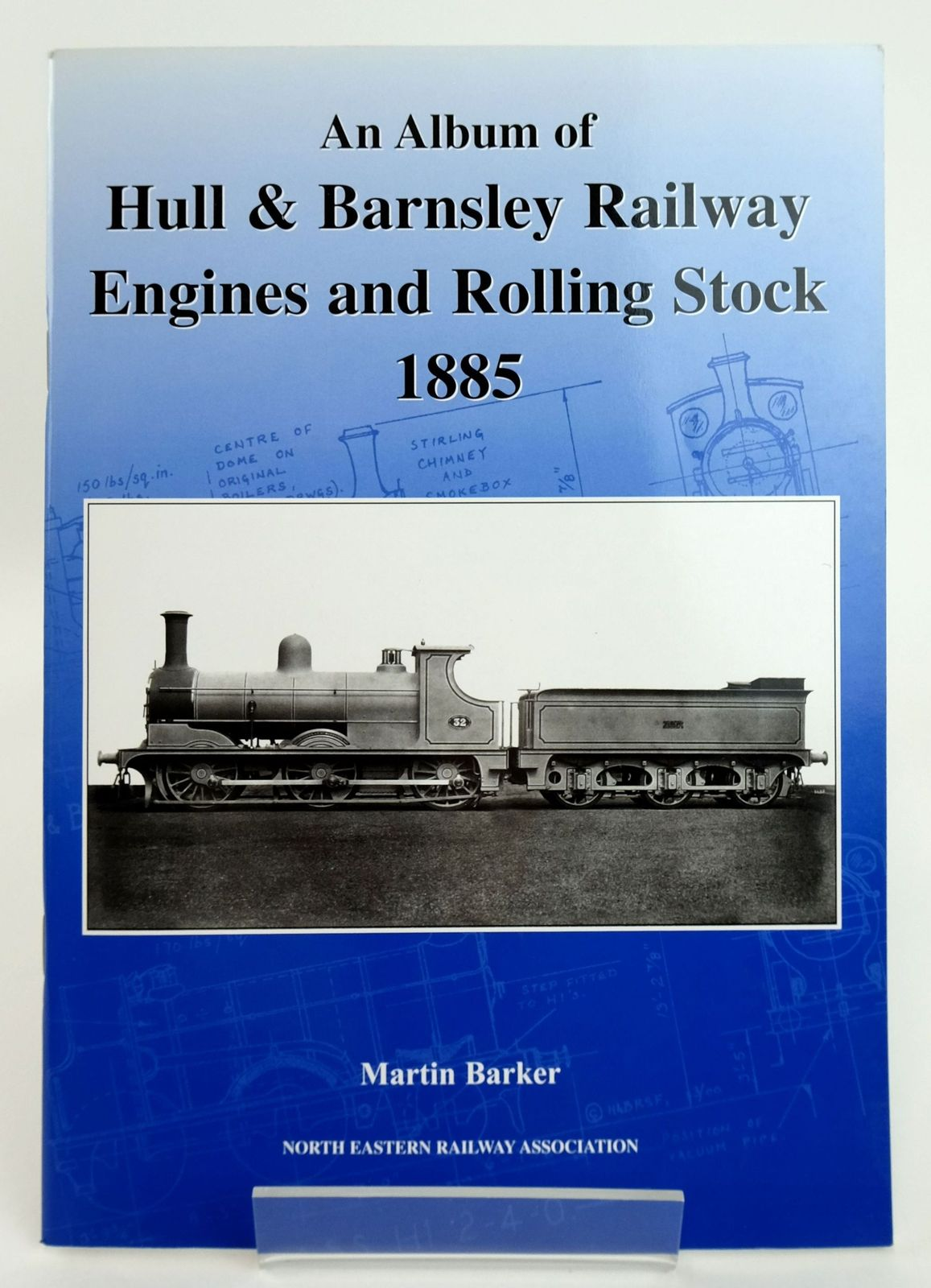 Photo of AN ALBUM OF HULL & BARNSLEY RAILWAY ENGINES AND ROLLING STOCK 1885 written by Barker, Martin published by The North Eastern Railway Association (STOCK CODE: 1820155)  for sale by Stella & Rose's Books