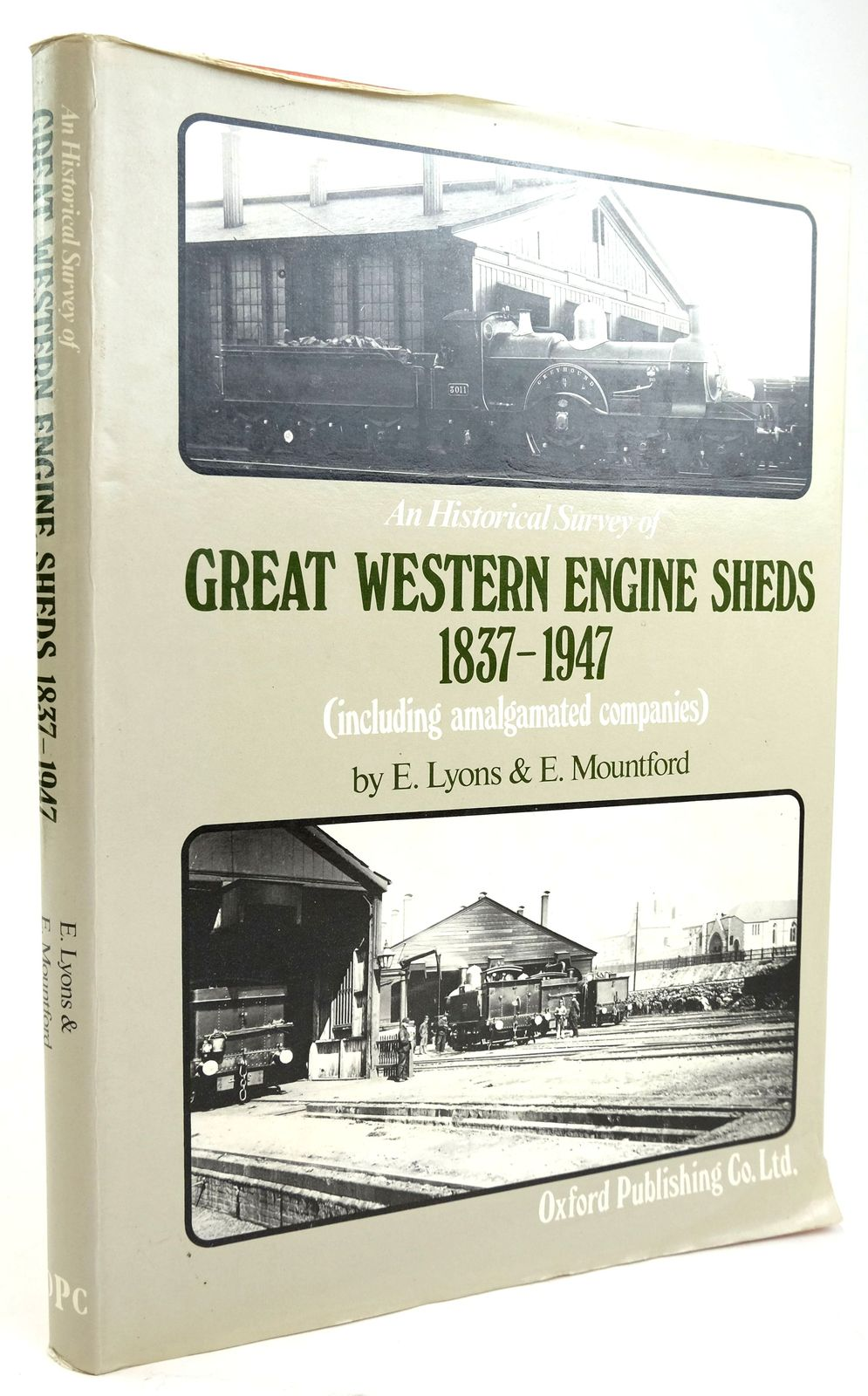 Photo of AN HISTORICAL SURVEY OF GREAT WESTERN ENGINE SHEDS 1837-1947 written by Lyons, E.T. Mountford, Eric R. published by Oxford Publishing Co (STOCK CODE: 1820188)  for sale by Stella & Rose's Books