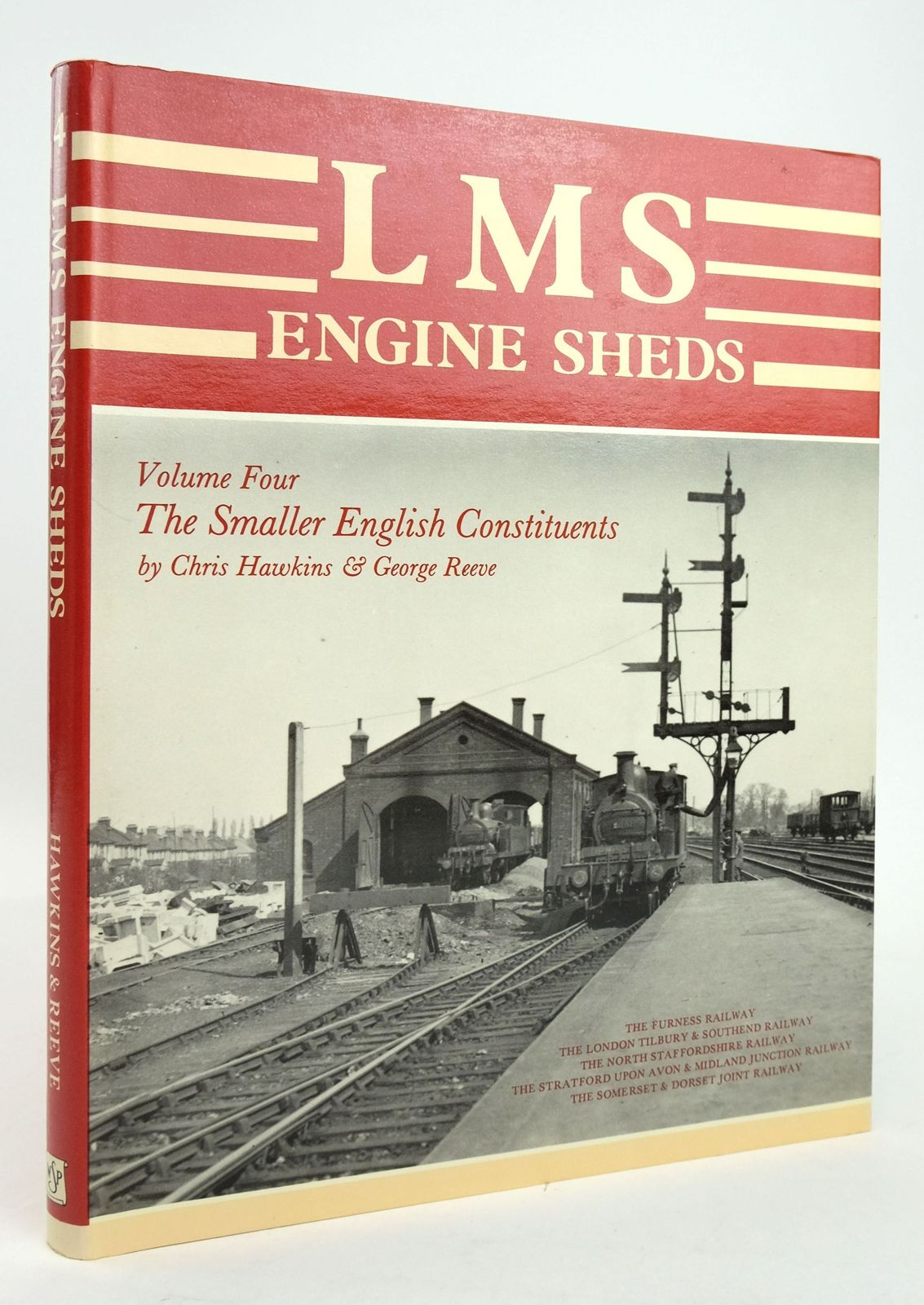 Photo of LMS ENGINE SHEDS THEIR HISTORY AND DEVELOPMENT VOLUME FOUR THE SMALLER ENGLISH CONSTITUENTS written by Hawkins, Chris Reeve, George published by Wild Swan Publications (STOCK CODE: 1820194)  for sale by Stella & Rose's Books