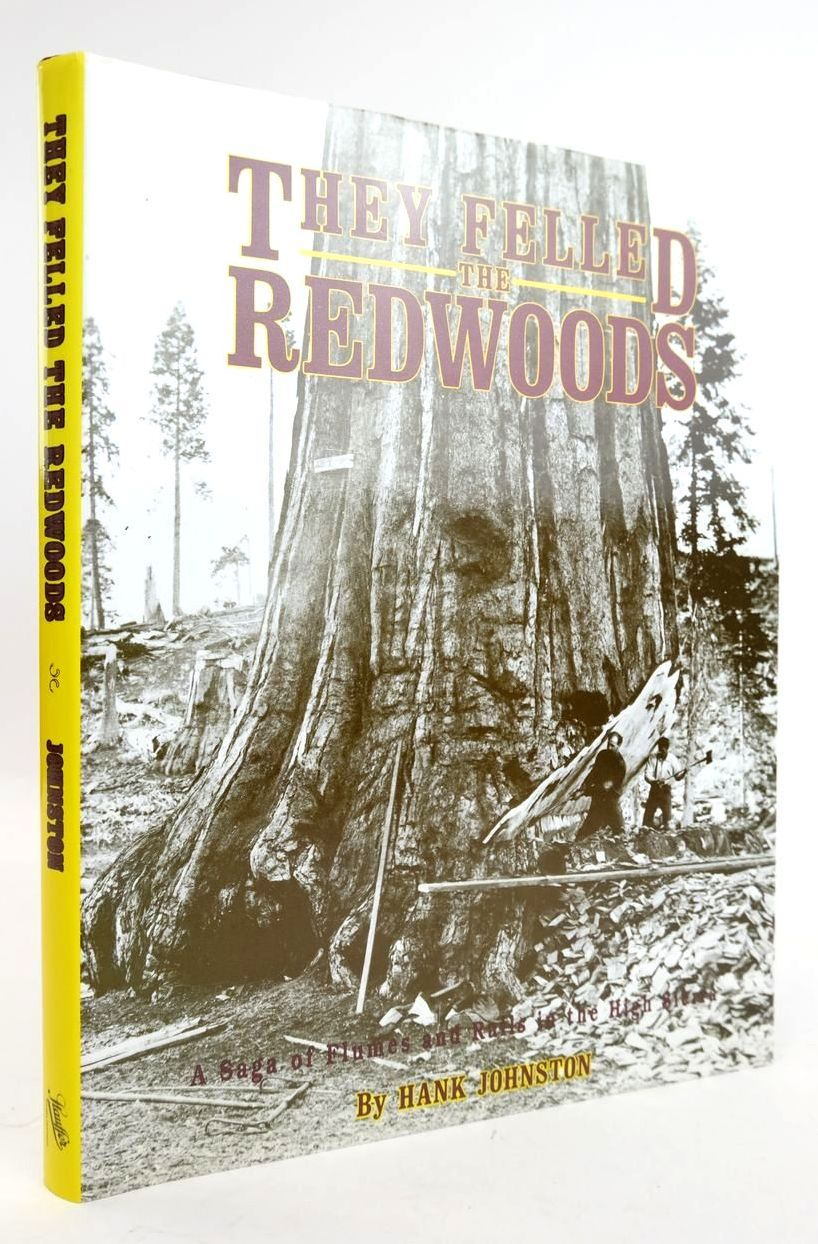 Photo of THEY FELLED THE REDWOODS written by Johnston, Hank published by Stauffer Publishing (STOCK CODE: 1820268)  for sale by Stella & Rose's Books