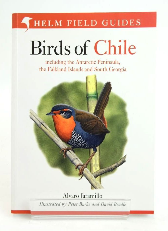 Photo of FIELD GUIDE TO THE BIRDS OF CHILE (HELM FIELD GUIDES) written by Jaramillo, Alvaro illustrated by Burke, Peter Beadle, David published by Christopher Helm (STOCK CODE: 1820287)  for sale by Stella & Rose's Books