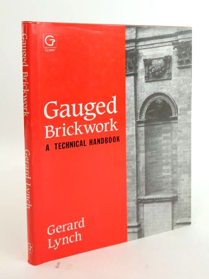Photo of GAUGED BRICKWORK: A TECHNICAL HANDBOOK written by Lynch, Gerard C.J. published by Gower Technical (STOCK CODE: 1820313)  for sale by Stella & Rose's Books