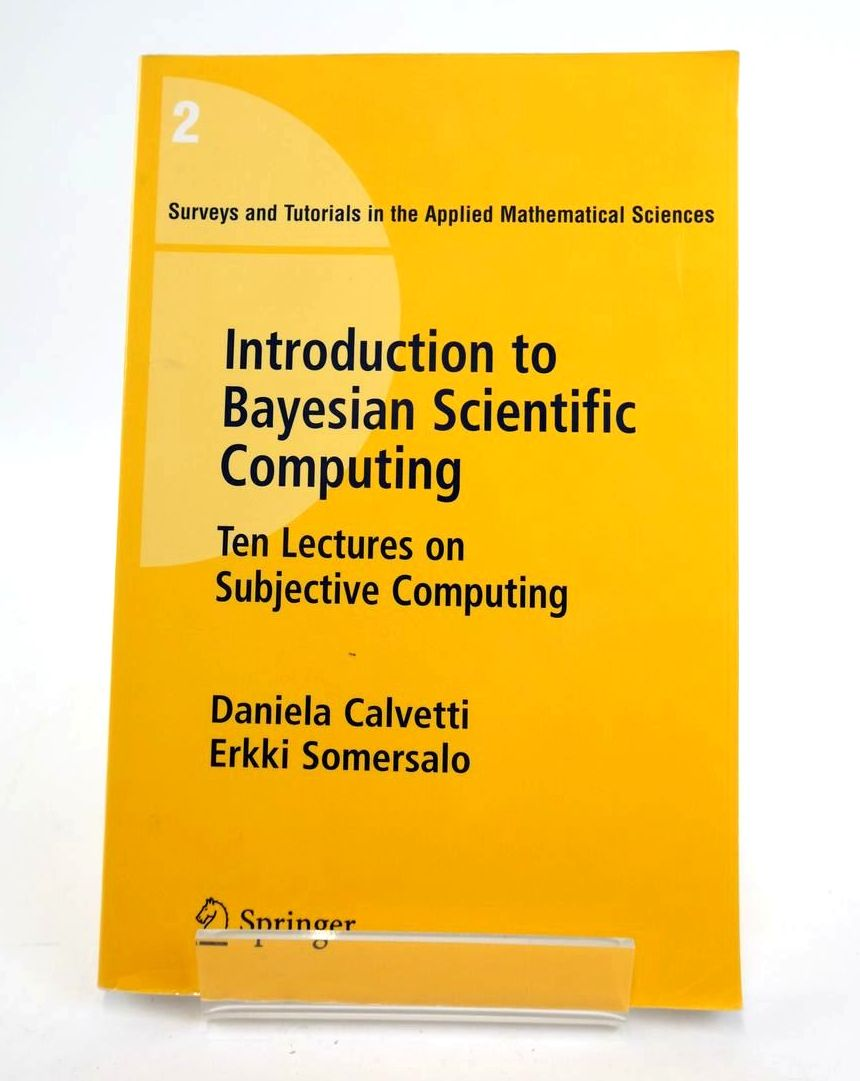 Photo of INTRODUCTION TO BAYESIAN SCIENTIFIC COMPUTING written by Calvetti, Daniela Somersalo, Erkki published by Springer (STOCK CODE: 1820317)  for sale by Stella & Rose's Books