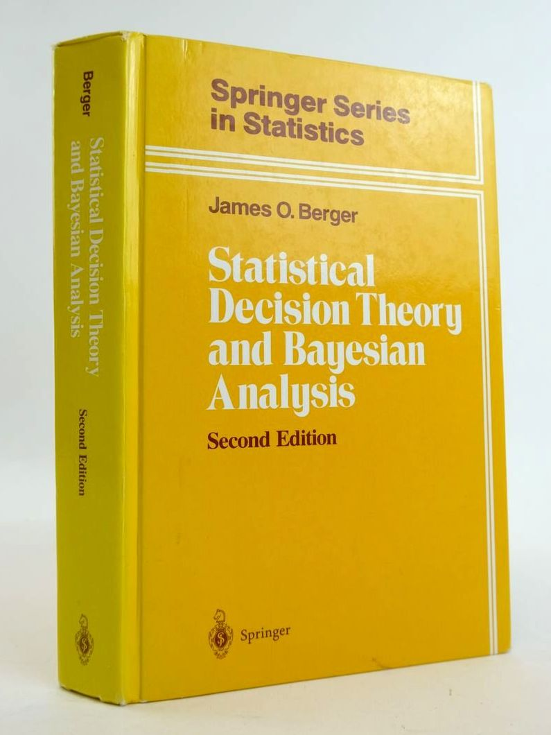 Photo of STATISTICAL DECISION THEORY AND BAYESIAN ANALYSIS  (SPRINGER SERIES IN STATISTICS) written by Berger, James O. published by Springer (STOCK CODE: 1820324)  for sale by Stella & Rose's Books