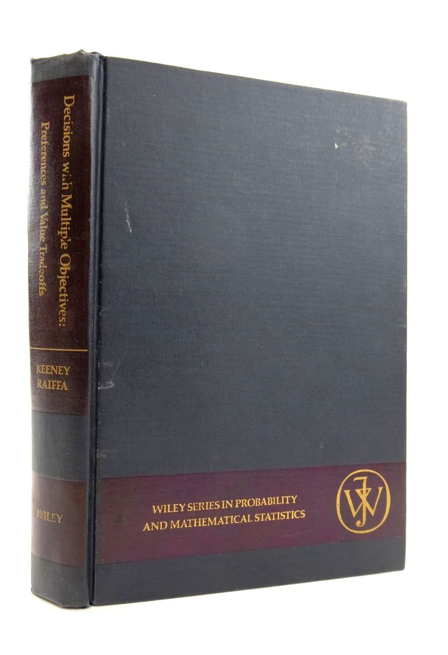 Photo of DECISONS WITH MULTIPLE OBJECTIVES: PREFERENCES AND VALUE TRADEOFFS written by Keeney, Ralph L.