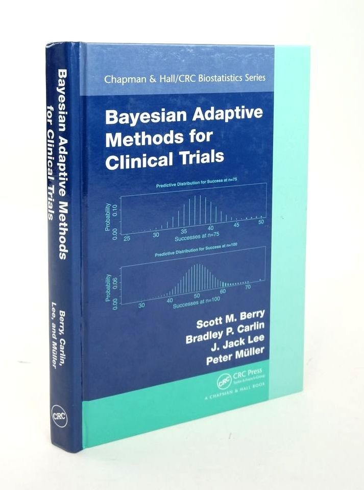 Photo of BAYESIAN ADAPTIVE METHODS FOR CLINICAL TRIALS written by Berry, Scott M. Carlin, Bradley P. et al, published by CRC Press (STOCK CODE: 1820371)  for sale by Stella & Rose's Books