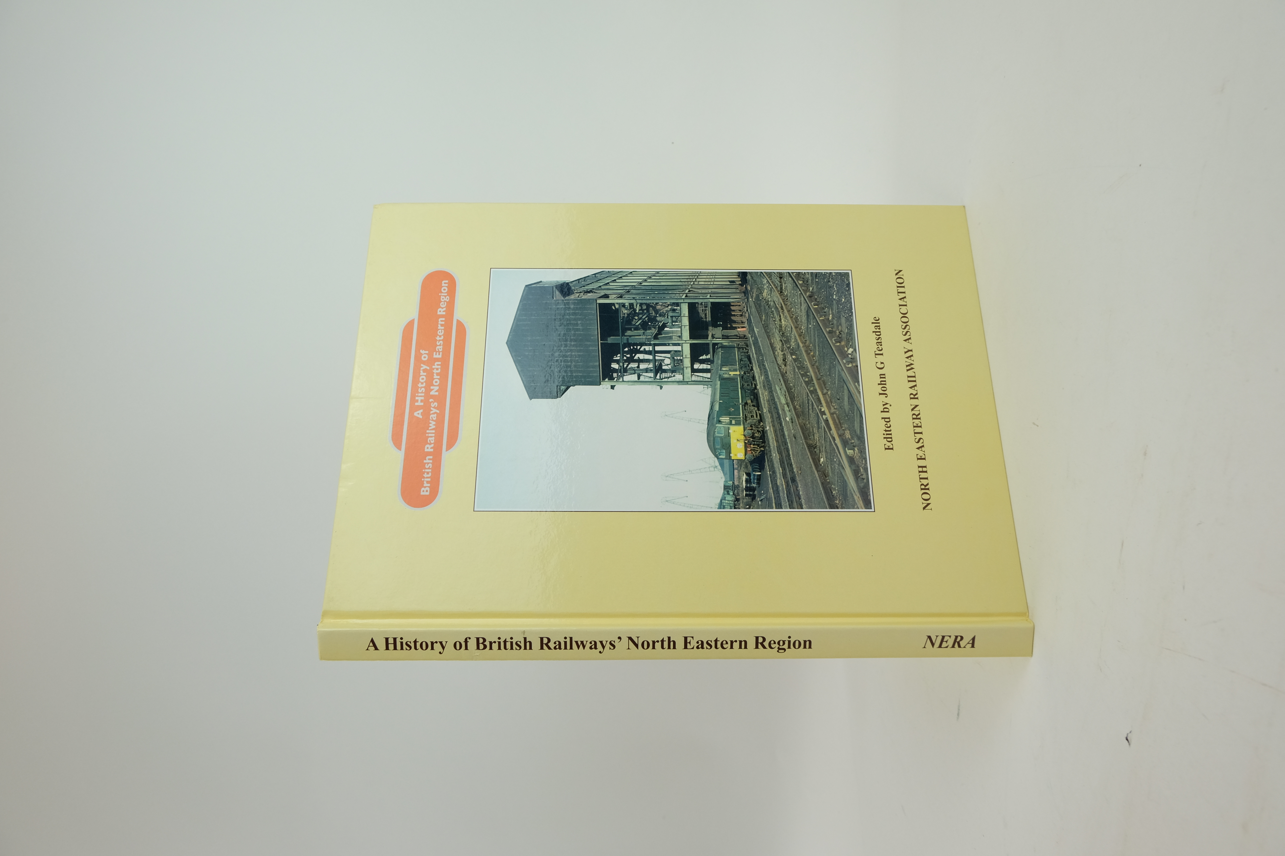 Photo of A HISTORY OF BRITISH RAILWAYS' NORTH EASTERN REGION written by Teasdale, John G. published by The North Eastern Railway Association, John G. Teasdale (STOCK CODE: 1820382)  for sale by Stella & Rose's Books