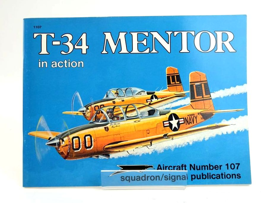 Photo of T-34 MENTOR IN ACTION (AIRCRAFT NUMBER 107) written by Drendel, Lou illustrated by Sewell, Joe published by Squadron Signal Publications (STOCK CODE: 1820404)  for sale by Stella & Rose's Books