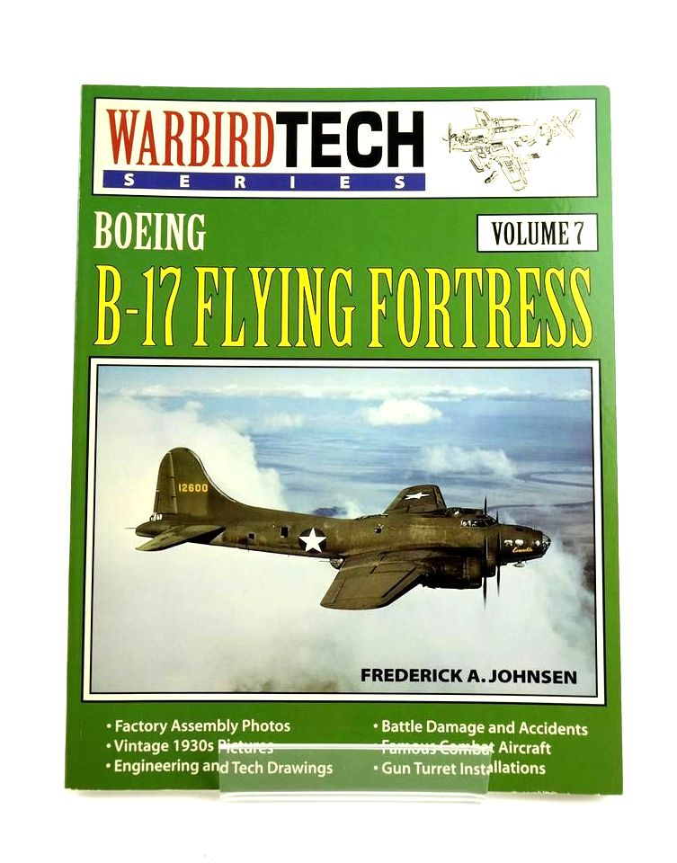 Photo of BOEING B-17 FLYING FORTRESS (WARBIRD TECH SERIES VOLUME 7) written by Johnsen, Frederick A. published by Speciality Press (STOCK CODE: 1820414)  for sale by Stella & Rose's Books