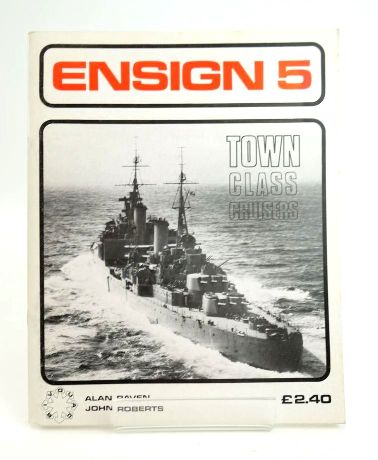 Photo of ENSIGN 5: TOWN CLASS CRUISERS written by Raven, Alan Roberts, John published by Bivouac Books (STOCK CODE: 1820423)  for sale by Stella & Rose's Books