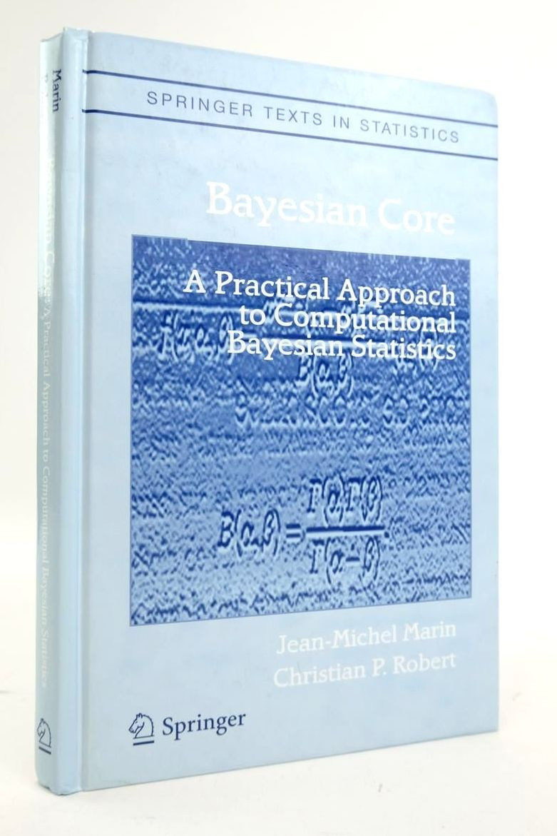 Photo of BAYESIAN CORE: A PRACTICAL APPROACH TO COMPUTATIONAL BAYESIAN STATISTICS written by Marin, Jean-Michel Robert, Christian P. published by Springer (STOCK CODE: 1820426)  for sale by Stella & Rose's Books
