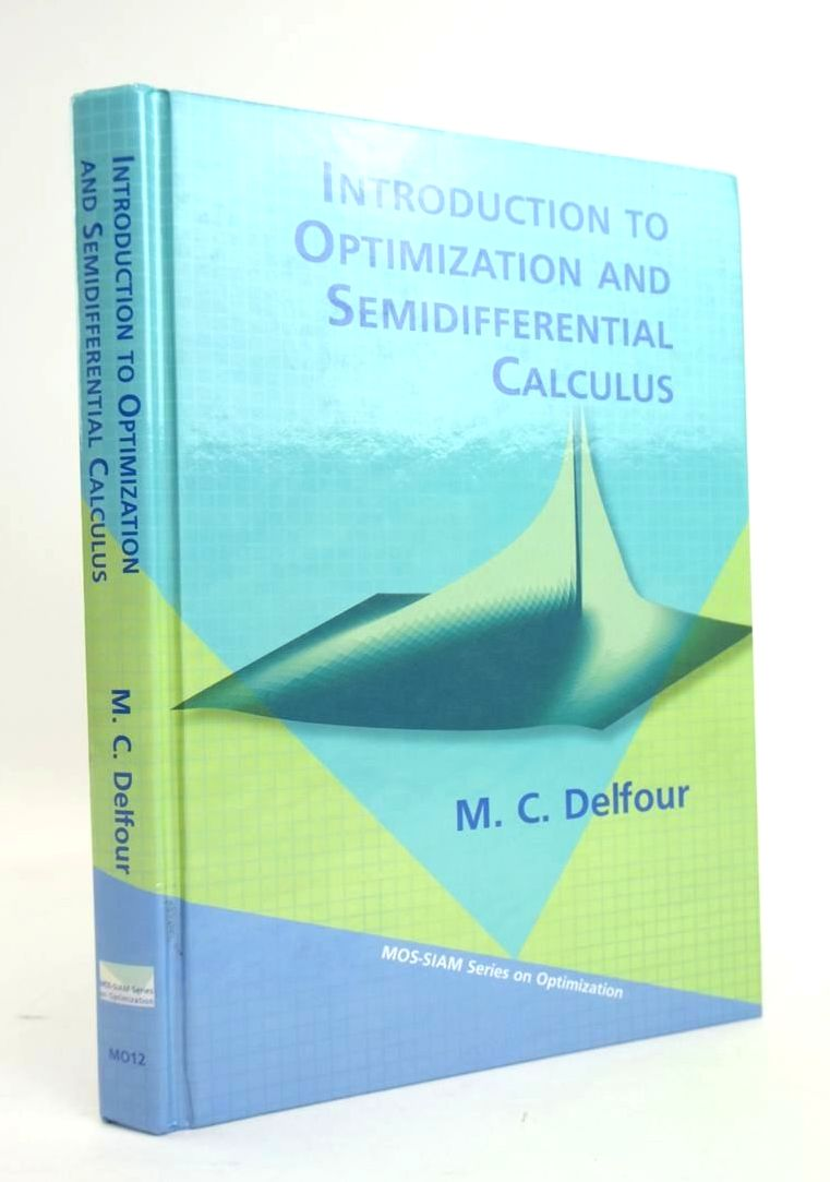 Photo of INTRODUCTION TO OPTIMIZATION AND SEMIDIFFERENTIAL CALCULUS written by Delfour, M.C. published by Society For Industrial And Applied Mathematics, Mathematical Optimization Society (STOCK CODE: 1820473)  for sale by Stella & Rose's Books