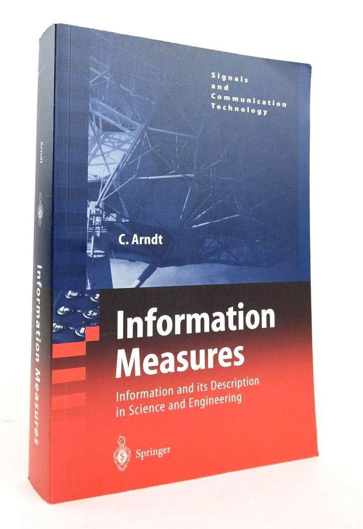 Photo of INFORMATION MEASURES written by Arndt, C. published by Springer (STOCK CODE: 1820475)  for sale by Stella & Rose's Books