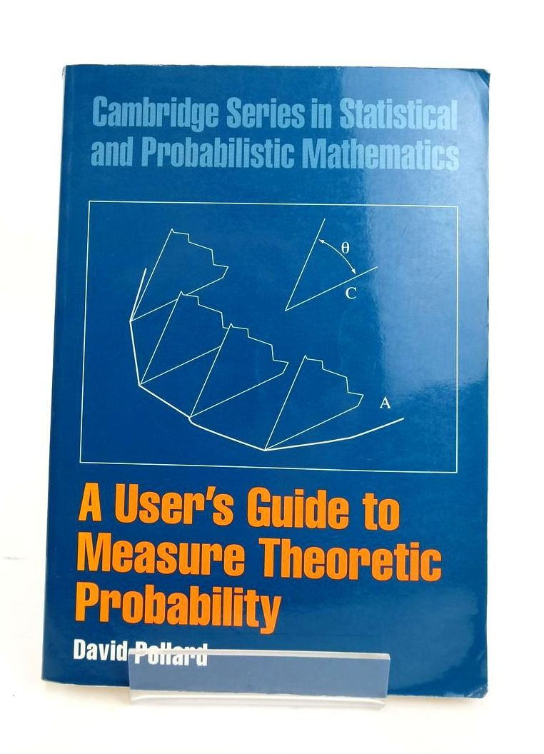 Photo of A USER'S GUIDE TO MEASURE THEORETIC PROBABILITY written by Pollard, David published by Cambridge University Press (STOCK CODE: 1820479)  for sale by Stella & Rose's Books
