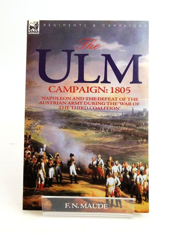 Photo of THE ULM CAMPAIGN 1805 written by Maude, F.N. published by Leonaur (STOCK CODE: 1820485)  for sale by Stella & Rose's Books