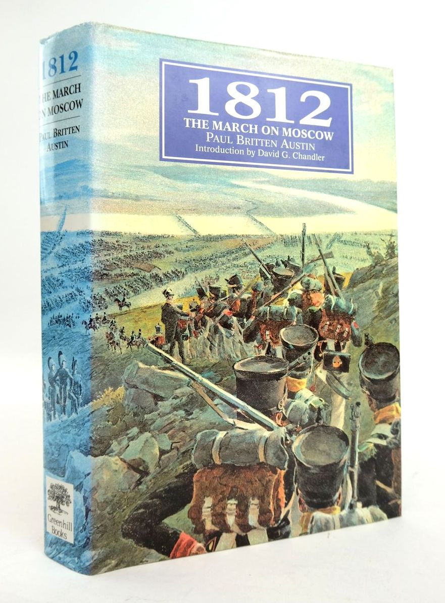 Photo of 1812 THE MARCH ON MOSCOW written by Austin, Paul Britten published by Greenhill Books, Stackpole Books (STOCK CODE: 1820488)  for sale by Stella & Rose's Books