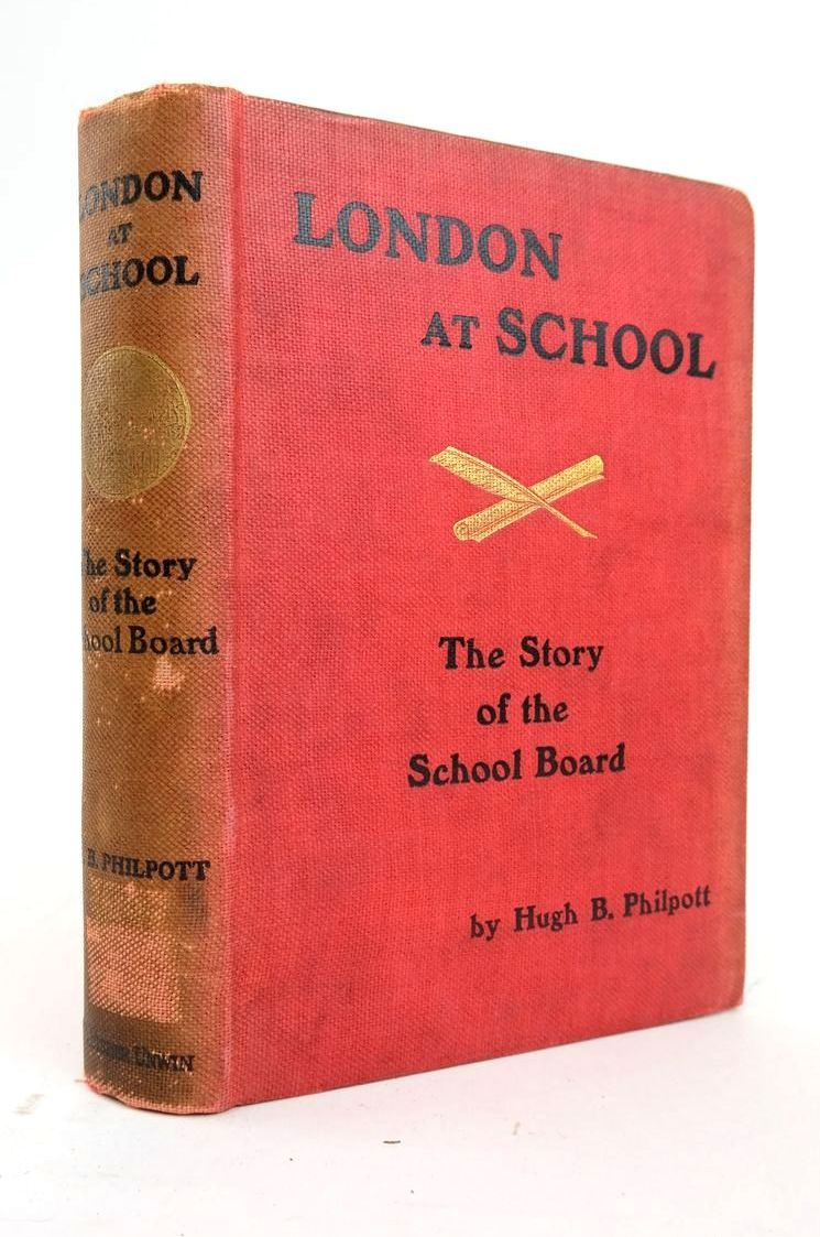 Photo of LONDON AT SCHOOL: THE STORY OF THE SCHOOL BOARD 1870-1904 written by Philpott, Hugh B. published by T. Fisher Unwin (STOCK CODE: 1820500)  for sale by Stella & Rose's Books