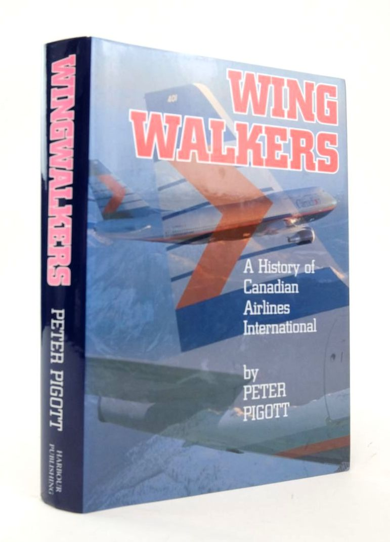 Photo of WINGWALKERS: A HISTORY OF CANADIAN AIRLINES INTERNATIONAL written by Pigott, Peter published by Harbour Publishing (STOCK CODE: 1820502)  for sale by Stella & Rose's Books