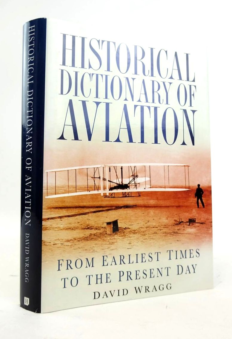 Photo of HISTORICAL DICTIONARY OF AVIATION: FROM EARLIEST TIMES TO THE PRESENT DAY written by Wragg, David published by The History Press (STOCK CODE: 1820504)  for sale by Stella & Rose's Books