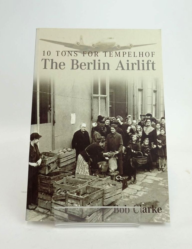 Photo of 10 TONS FOR TEMPELHOF: THE BERLIN AIRLIFT- Stock Number: 1820514