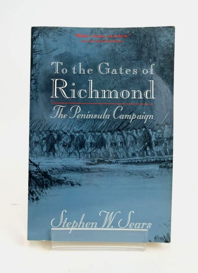 Photo of TO THE GATES OF RICHMOND: THE PENINSULA CAMPAIGN written by Sears, Stephen W. published by Ticknor & Fields (STOCK CODE: 1820521)  for sale by Stella & Rose's Books