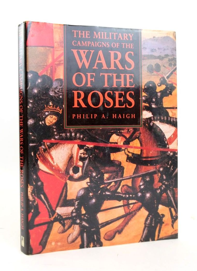 Photo of THE MILITARY CAMPAIGNS OF THE WARS OF THE ROSES written by Haigh, Philip A. published by Alan Sutton (STOCK CODE: 1820522)  for sale by Stella & Rose's Books