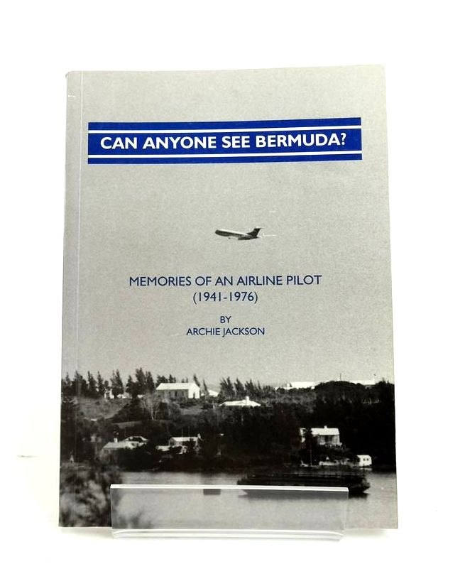 Photo of CAN ANYONE SEE BERMUDA? MEMORIES OF AN AIRLINE PILOT (1941-1976)- Stock Number: 1820539
