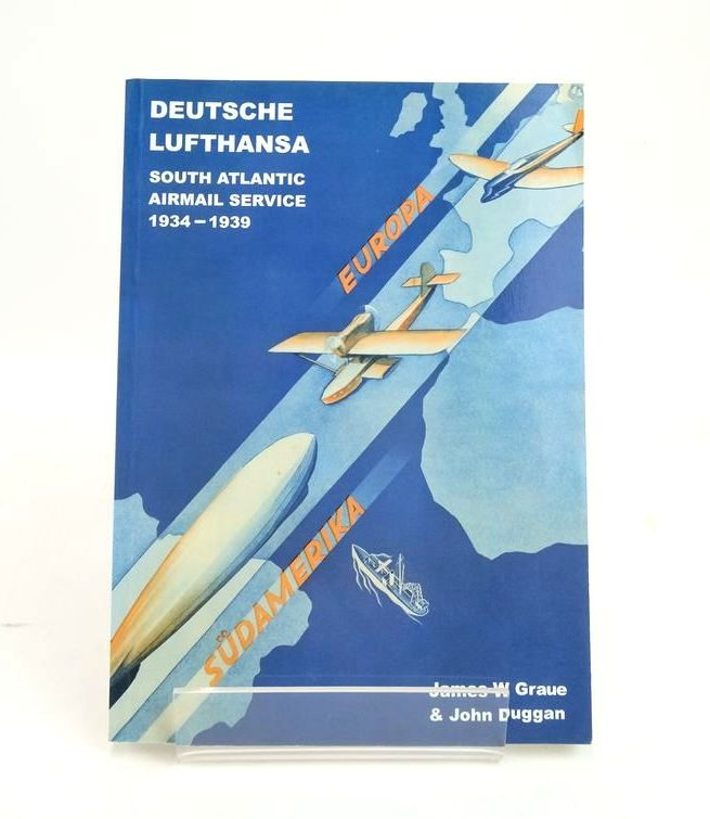 Photo of DEUTSCHE LUFTHANSA: SOUTH ATLANTIC AIRMAIL SERVICE 1934-1939 written by Graue, James W. Duggan, John published by Zeppelin Study Group (STOCK CODE: 1820542)  for sale by Stella & Rose's Books