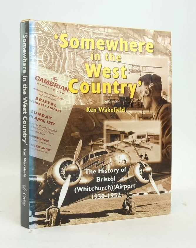 Photo of SOMEWHERE IN THE WEST COUNTRY written by Wakefield, Ken published by Crecy Publishing Limited (STOCK CODE: 1820544)  for sale by Stella & Rose's Books
