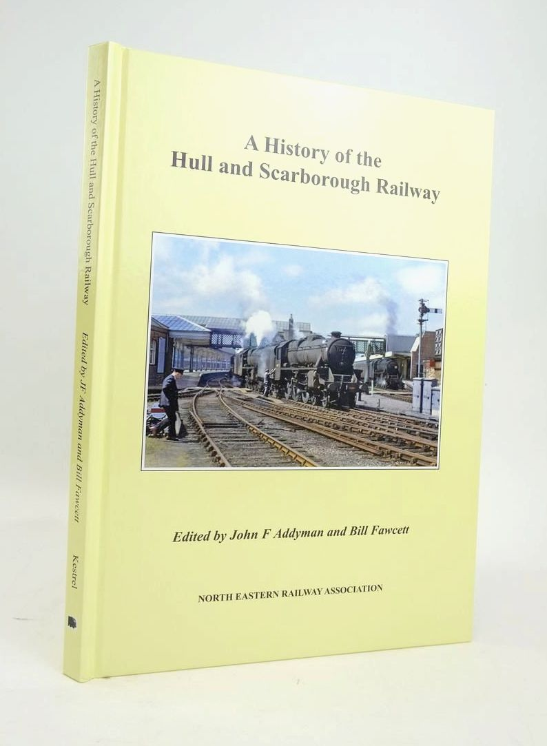Photo of A HISTORY OF THE HULL AND SCARBOROUGH RAILWAY written by Addyman, John Fawcett, Bill et al,  published by The North Eastern Railway Association (STOCK CODE: 1820579)  for sale by Stella & Rose's Books