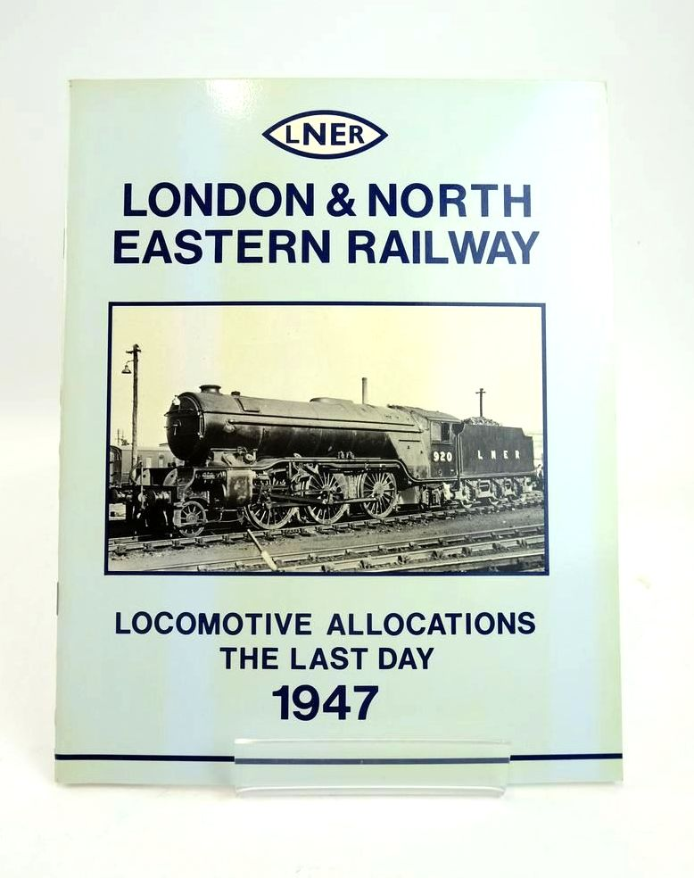 Photo of LONDON & NORTH EASTERN RAILWAY: LOCOMOTIVE ALLOCATIONS THE LAST DAY 1947 written by Yeadon, W.B. published by Irwell Press (STOCK CODE: 1820589)  for sale by Stella & Rose's Books