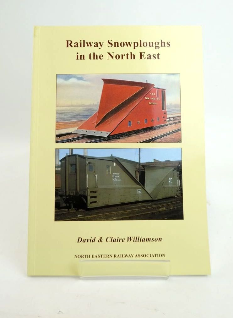 Photo of RAILWAY SNOWPLOUGHS IN THE NORTH EAST written by Williamson, David Williamson, Claire published by The North Eastern Railway Association (STOCK CODE: 1820602)  for sale by Stella & Rose's Books