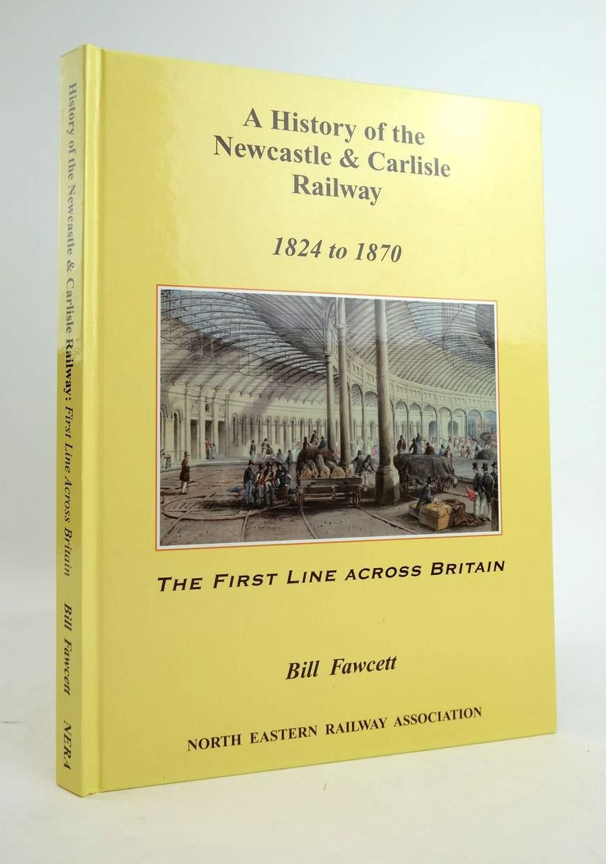 Photo of A HISTORY OF THE NEWCASTLE & CARLISLE RAILWAY 1824 TO 1870- Stock Number: 1820604