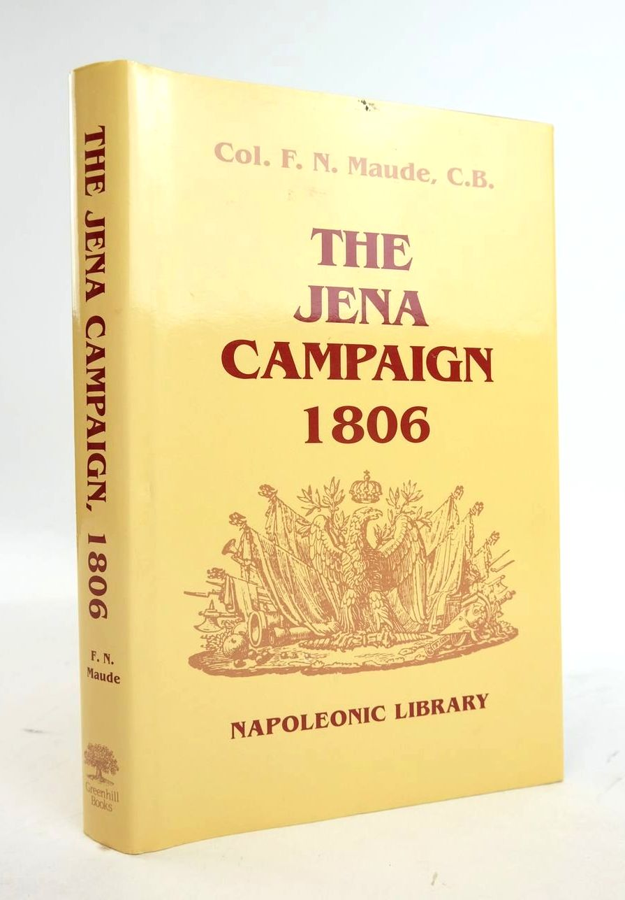 Photo of THE JENA CAMPAIGN 1806 written by Maude, F.N. published by Greenhill Books (STOCK CODE: 1820606)  for sale by Stella & Rose's Books