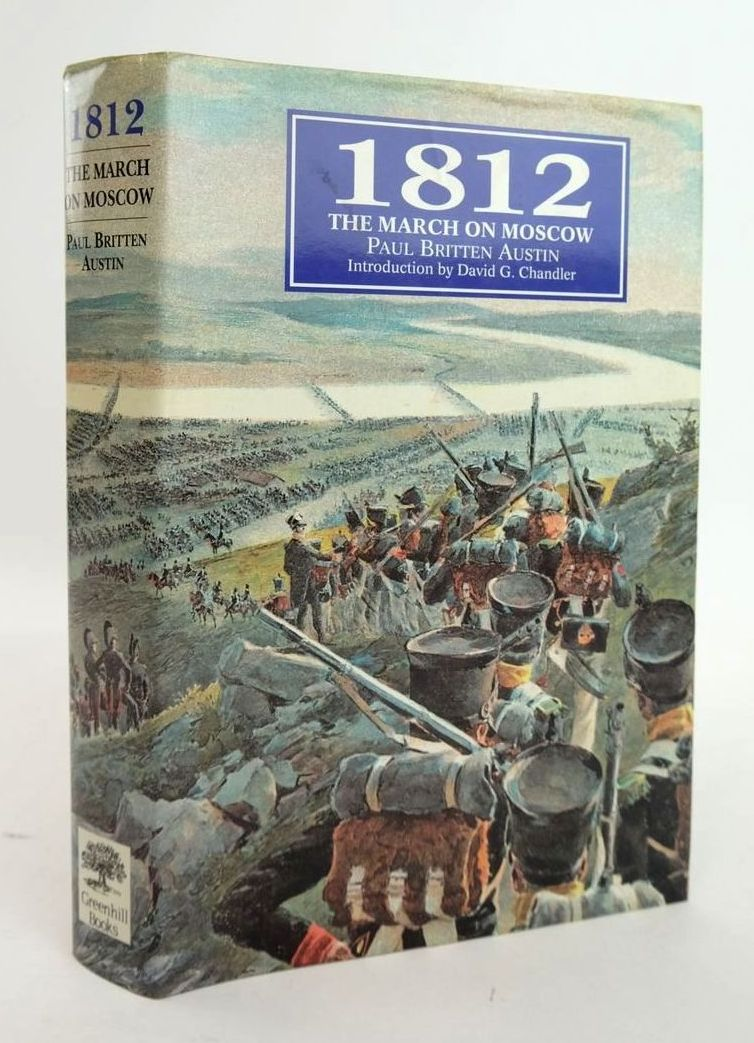 Photo of 1812 THE MARCH ON MOSCOW written by Austin, Paul Britten published by Greenhill Books, Stackpole Books (STOCK CODE: 1820613)  for sale by Stella & Rose's Books