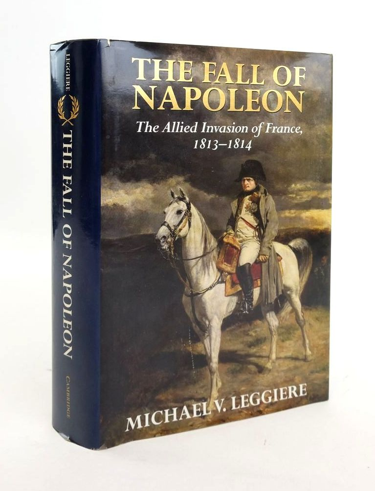 Photo of THE FALL OF NAPOLEON VOLUME I: THE ALLIED INVASION OF FRANCE, 1813-1814- Stock Number: 1820639