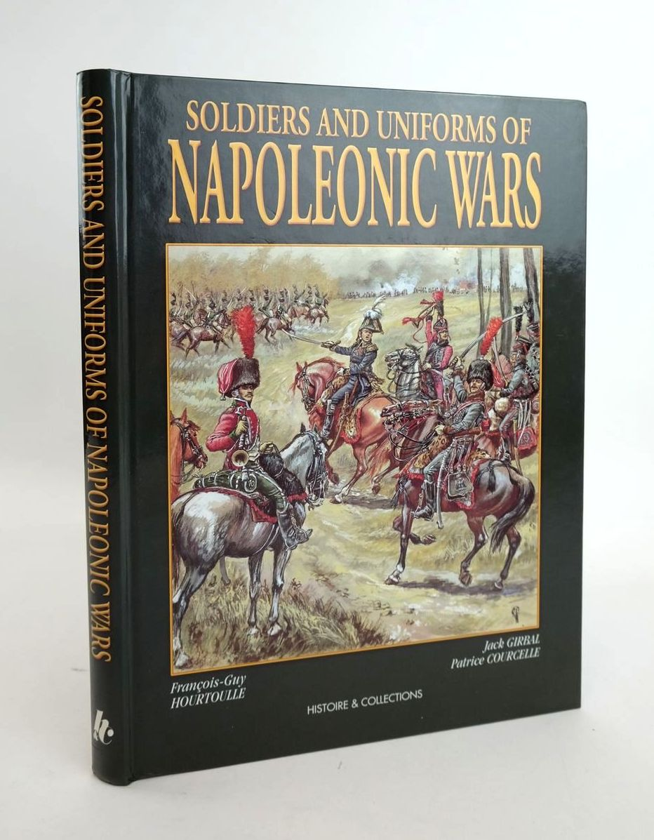 Photo of SOLDIERS AND UNIFORMS OF NAPOLEONIC WARS written by Hourtoulle, Francois-Guy illustrated by Girbal, Jack Courcelle, Patrice published by Histoire & Collections (STOCK CODE: 1820643)  for sale by Stella & Rose's Books