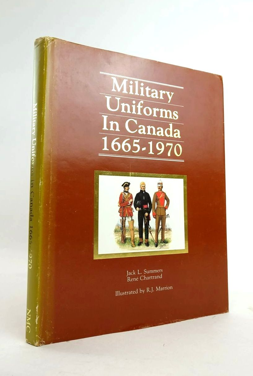 Photo of MILITARY UNIFORMS IN CANADA 1665-1970 written by Summers, Jack L. Chartrand, Rene illustrated by Marrion, R.J. published by National Museums Of Canada (STOCK CODE: 1820714)  for sale by Stella & Rose's Books
