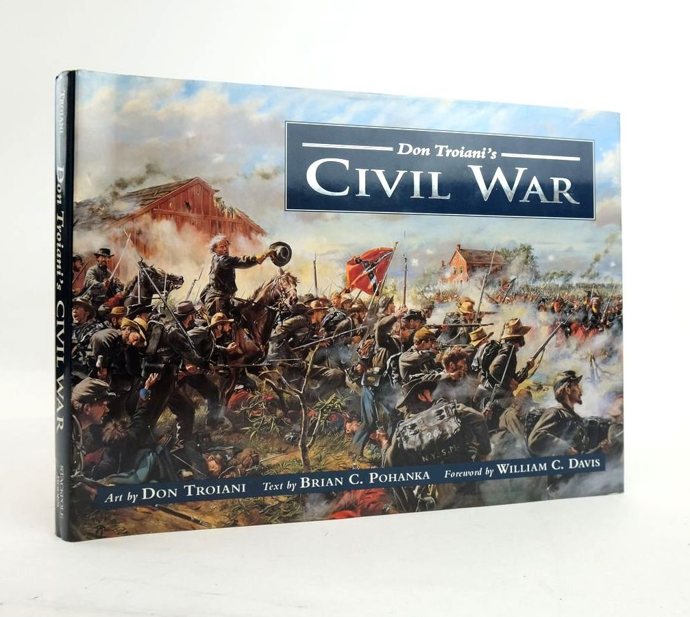 Photo of DON TROIANI'S CIVIL WAR written by Pohanka, Brian C. illustrated by Troiani, Don published by Stackpole Books (STOCK CODE: 1820721)  for sale by Stella & Rose's Books