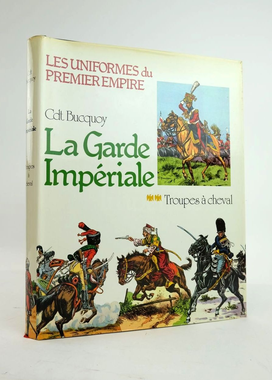 Photo of LES UNIFORMES DU PREMIER EMPIRE: LA GARDE IMPERIALE TROUPES A CHEVAL- Stock Number: 1820722