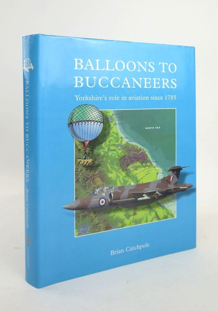 Photo of BALLOONS TO BUCCANEERS: YORKSHIRE'S ROLE IN AVIATION SINCE 1785- Stock Number: 1820744