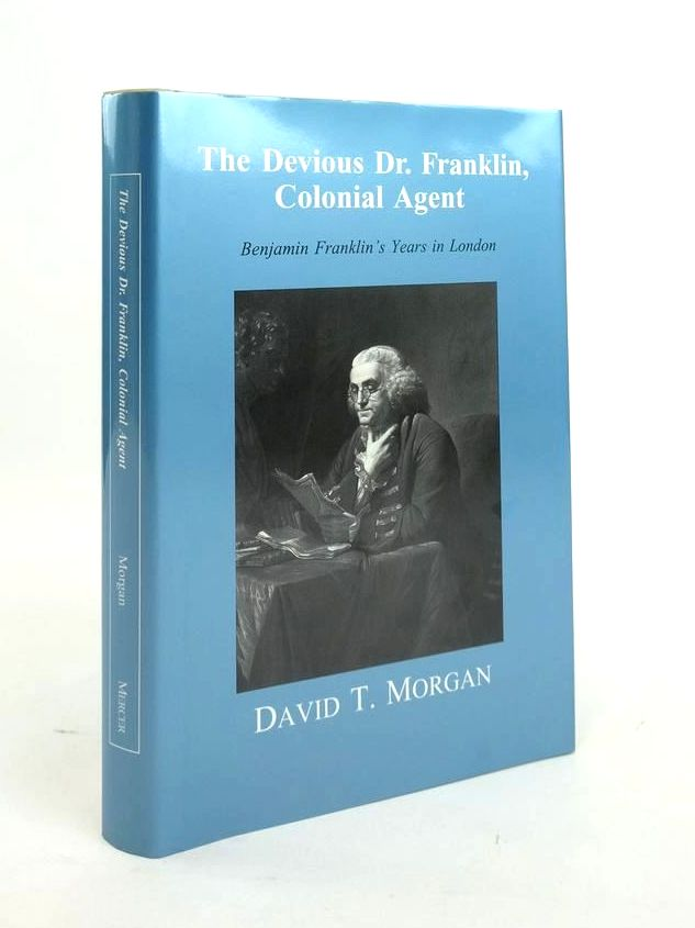 Photo of THE DEVIOUS DR. FRANKLIN, COLONIAL AGENT: BENJAMIN FRANKLIN'S YEARS IN LONDON written by Morgan, David T. published by Mercer University Press (STOCK CODE: 1820754)  for sale by Stella & Rose's Books