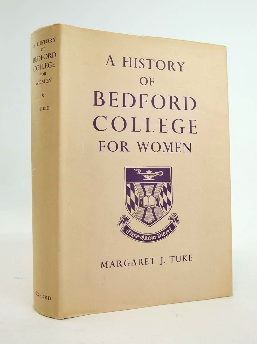 Photo of A HISTORY OF BEDFORD COLLEGE FOR WOMEN 1849-1937 written by Tuke, Margaret J. published by Oxford University Press (STOCK CODE: 1820756)  for sale by Stella & Rose's Books